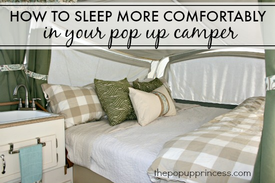 How We Sleep Comfortably In Our Pop Up Camper The