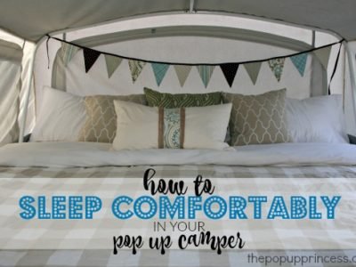 How We Sleep {Comfortably} in Our Pop Up Camper