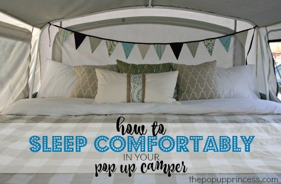 Sleep Comfortably in Your Pop Up Camper