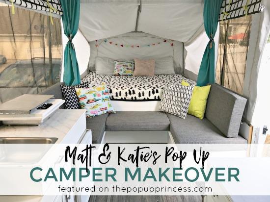 Matt & Katie's Pop Up Camper Makeover - The Pop Up Princess